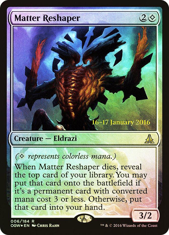 Matter Reshaper (Oath of the Gatewatch Prerelease)