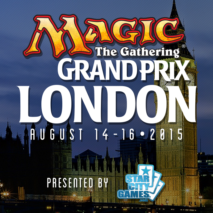 Grand Prix London Presented by StarCityGames.com!