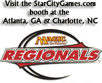 Visit the StarCityGames.com booth at the Atlanta, GA and Charlotte, NC Magic the Gathering Regionals!