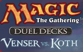 Order Duel Decks: Venser vs Koth for just $19.99!