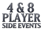 4- and 8- Player Side Events