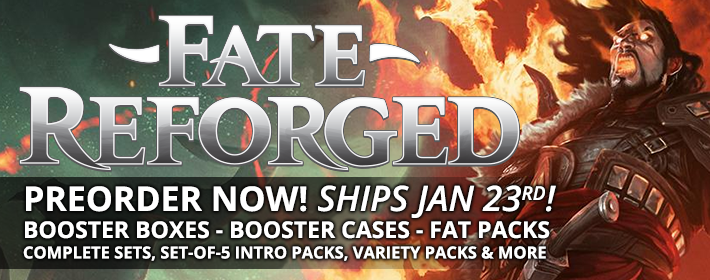 Preorder Fate Reforged Now! Ships January 23rd