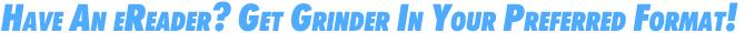 Get Grinder In Your Preferred eReader Format