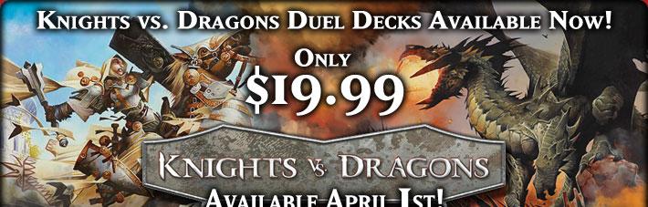 Order Knights Vs. Dragons Duel Decks Now for Only $19.99!