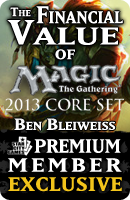 Financial Value of Core Set 2013 StarCityGames.com Premium Article!