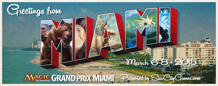 Magic the Gathering Grand Prix Miami, March 6-8 2015, Presented by StarCityGames.com