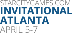 StarCityGames.com Invitational Atlanta, April 5-7