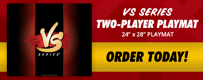 VS Series Two-Player Playmat - Order Today!